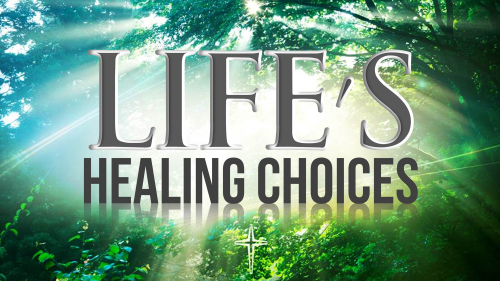 lifes-healing-choices